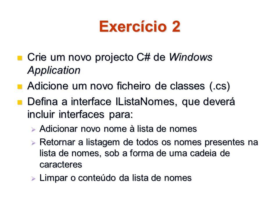 Exercício 2 Crie um novo projecto C# de Windows Application