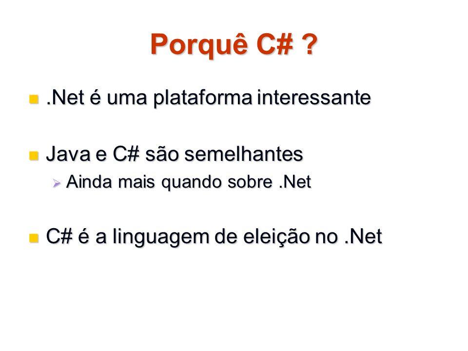 Porquê C# .Net é uma plataforma interessante