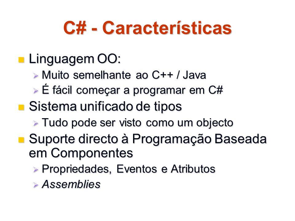 C# - Características Linguagem OO: Sistema unificado de tipos