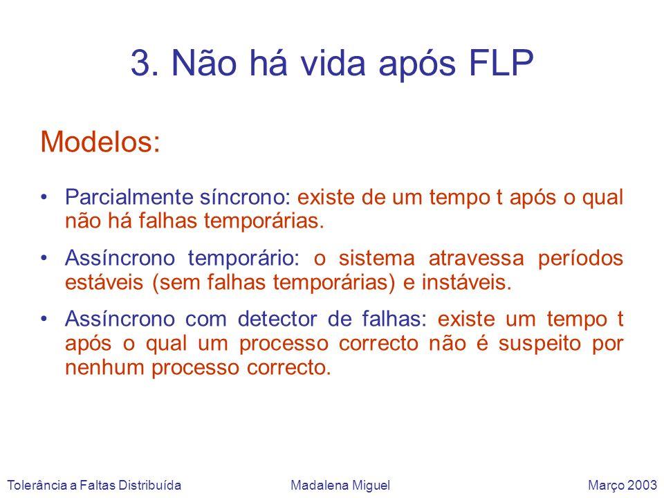 3. Não há vida após FLP Modelos: