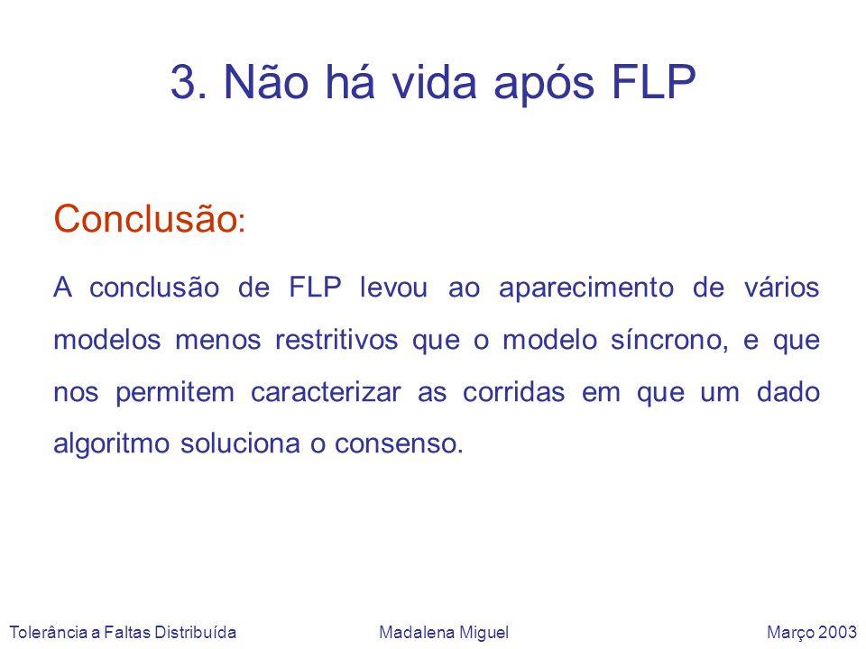 3. Não há vida após FLP Conclusão: