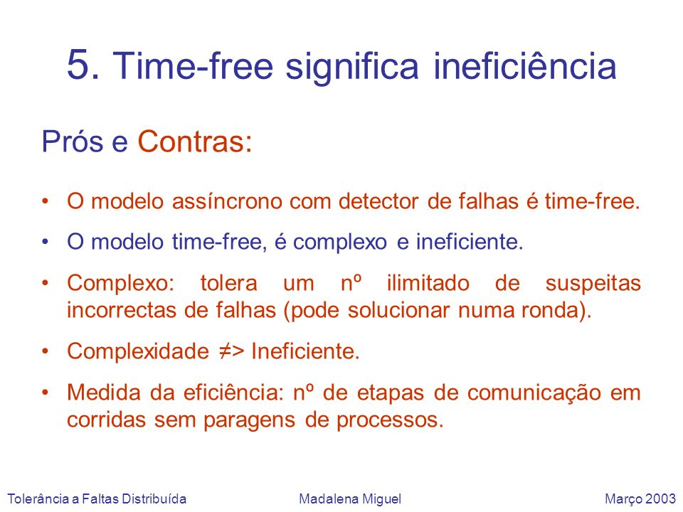 5. Time-free significa ineficiência