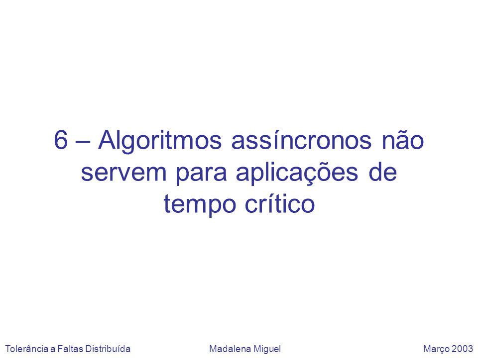 6 – Algoritmos assíncronos não servem para aplicações de tempo crítico
