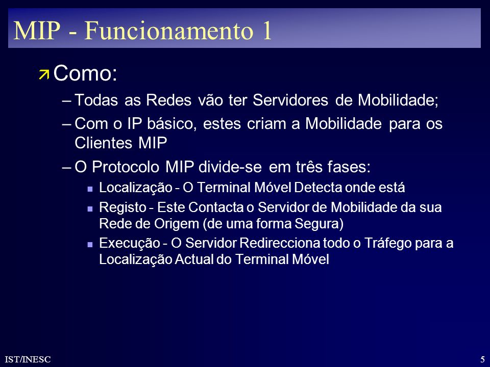 MIP - Funcionamento 1 Como: