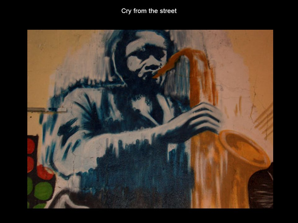 Cry from the street