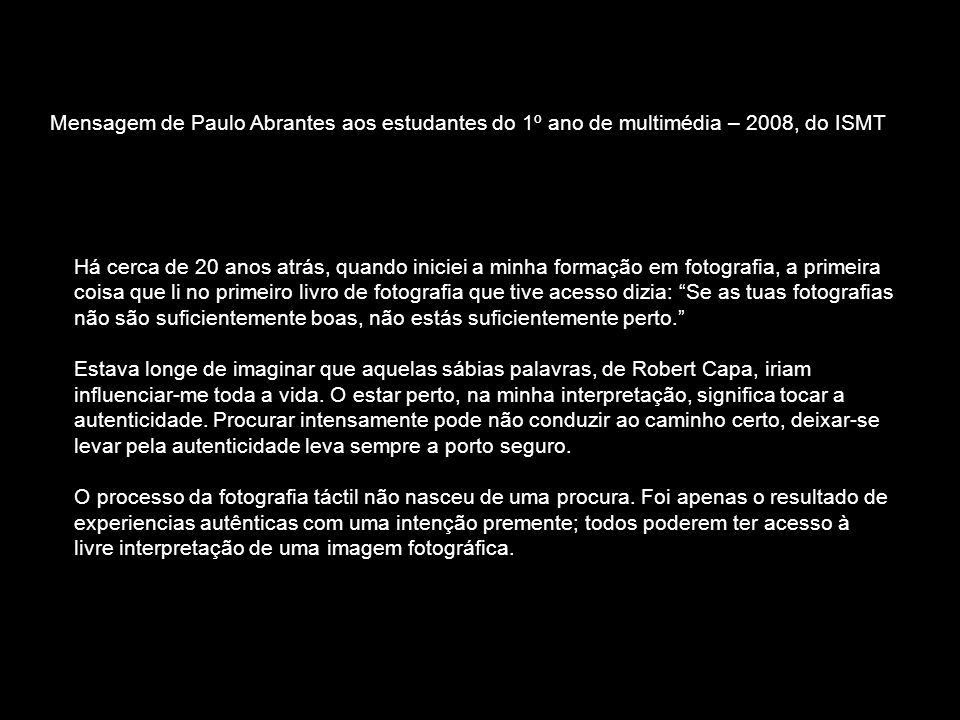 Mensagem de Paulo Abrantes aos estudantes do 1º ano de multimédia – 2008, do ISMT