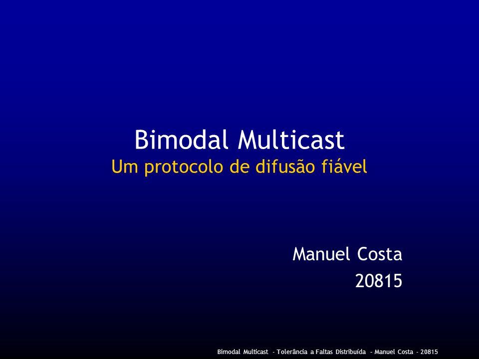 Bimodal Multicast Um protocolo de difusão fiável