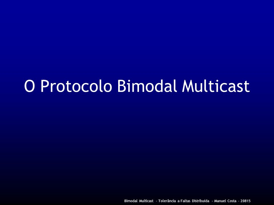 O Protocolo Bimodal Multicast