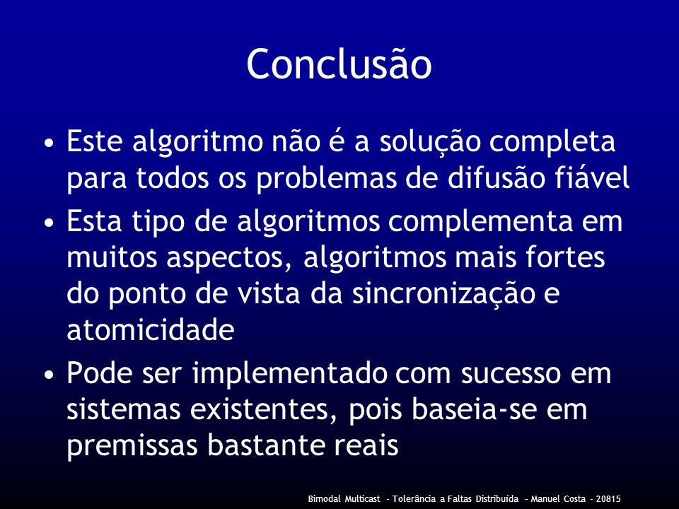 Conclusão Este algoritmo não é a solução completa para todos os problemas de difusão fiável.