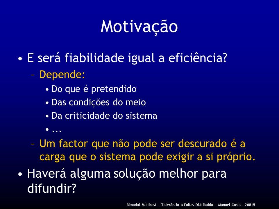 Motivação E será fiabilidade igual a eficiência