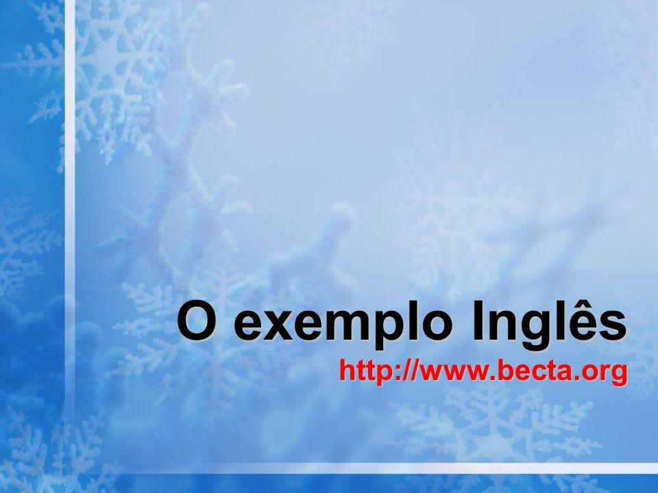 O exemplo Inglês http://www.becta.org