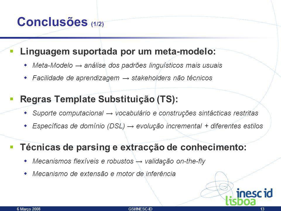Conclusões (1/2) Linguagem suportada por um meta-modelo: