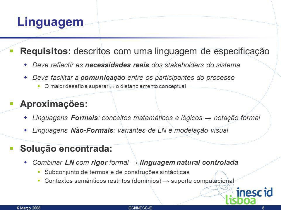 Linguagem Requisitos: descritos com uma linguagem de especificação