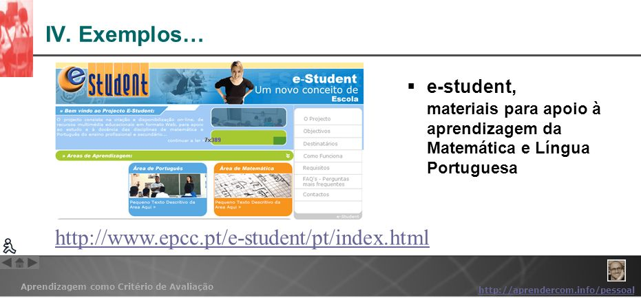 IV. Exemplos… http://www.epcc.pt/e-student/pt/index.html