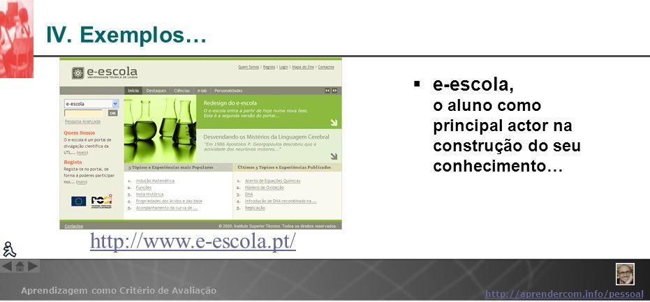 IV. Exemplos… http://www.e-escola.pt/