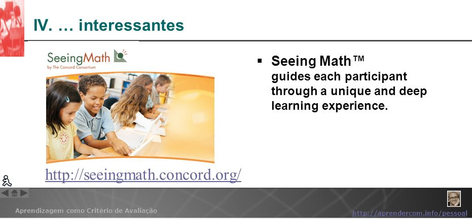 IV. … interessantes http://seeingmath.concord.org/