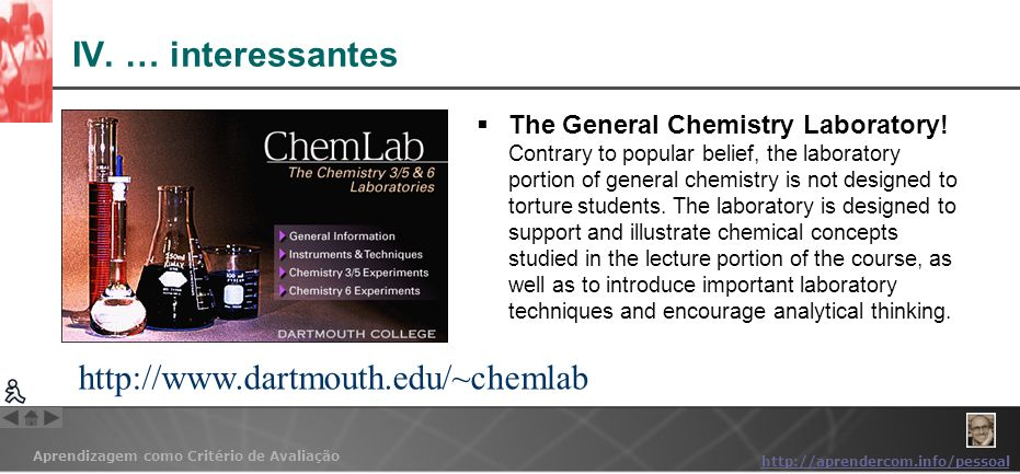 IV. … interessantes http://www.dartmouth.edu/~chemlab