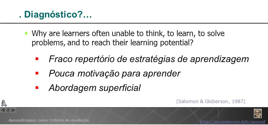 Fraco repertório de estratégias de aprendizagem