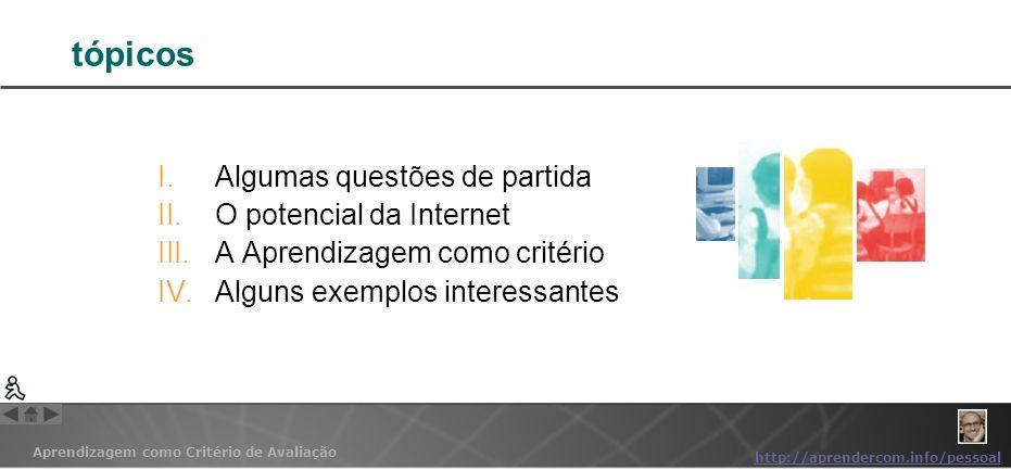 tópicos Algumas questões de partida O potencial da Internet