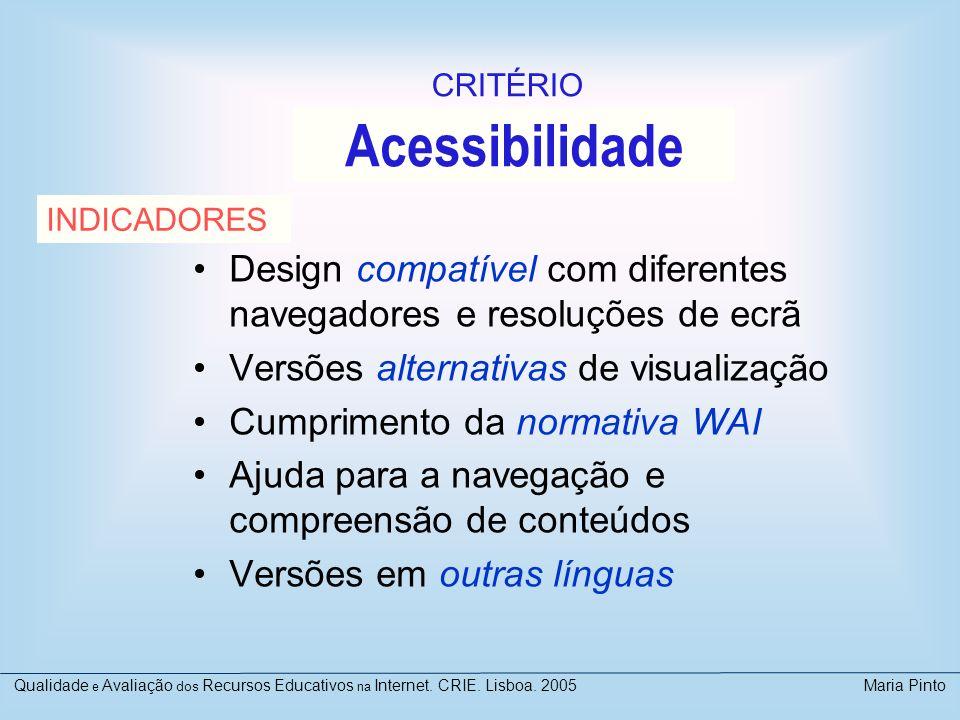 CRITÉRIO Acessibilidade. INDICADORES. Design compatível com diferentes navegadores e resoluções de ecrã.