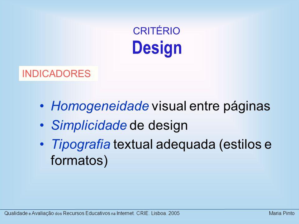 Design Homogeneidade visual entre páginas Simplicidade de design