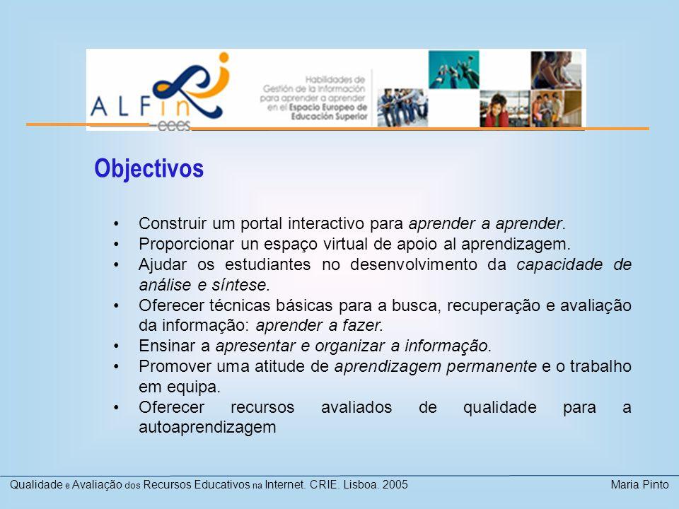 Objectivos Construir um portal interactivo para aprender a aprender.