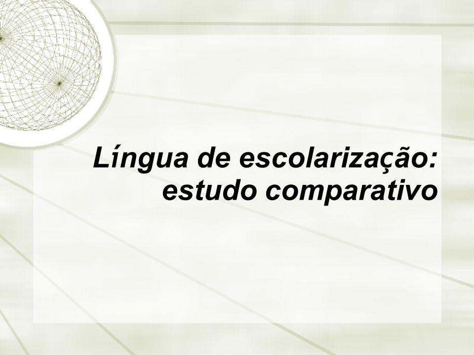 Língua de escolarização: estudo comparativo