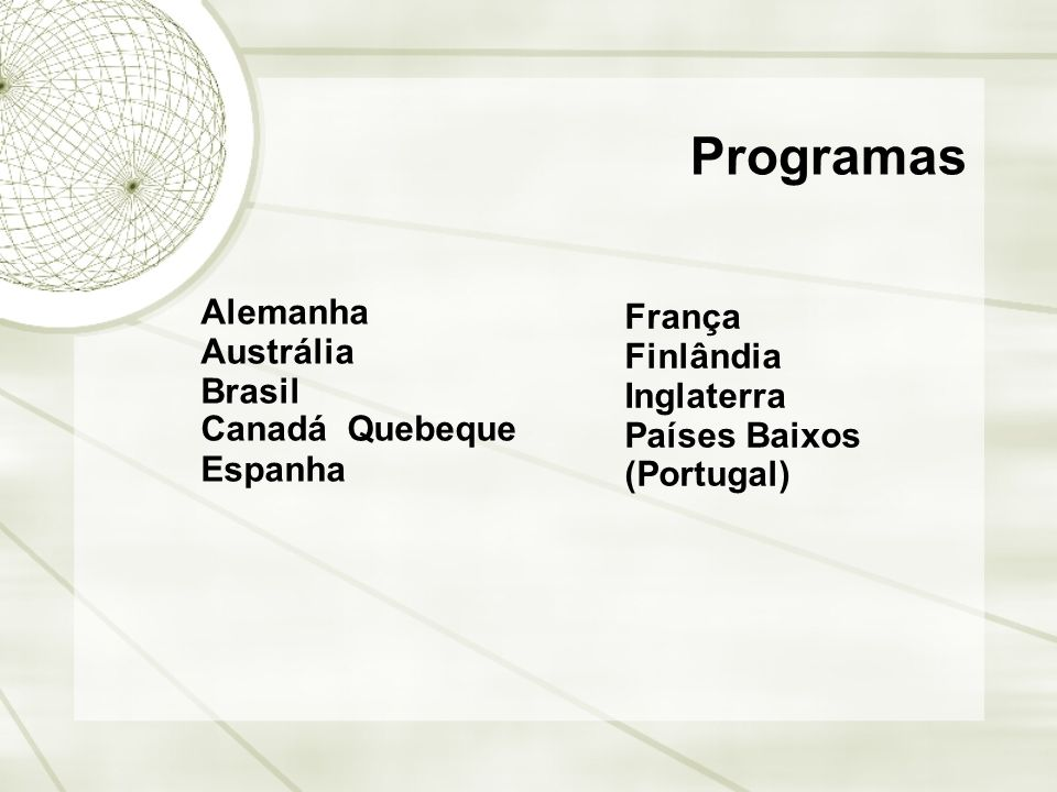 Programas Alemanha França Austrália Finlândia Brasil Inglaterra