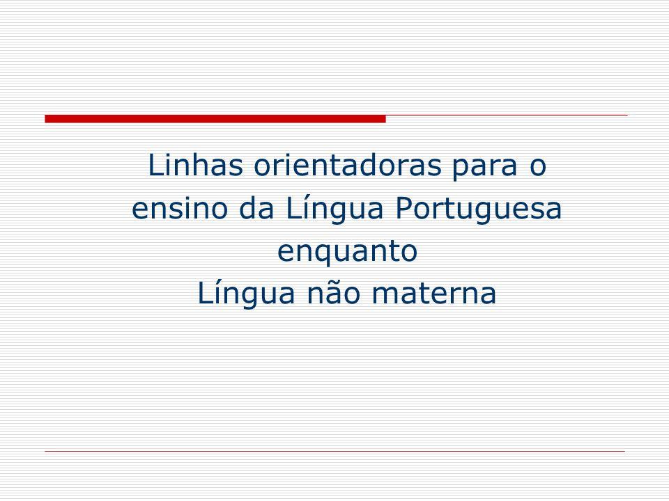 Linhas orientadoras para o ensino da Língua Portuguesa