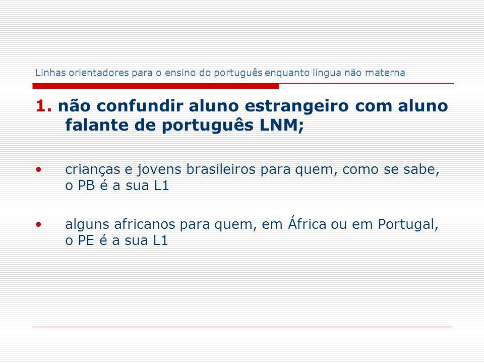 1. não confundir aluno estrangeiro com aluno falante de português LNM;