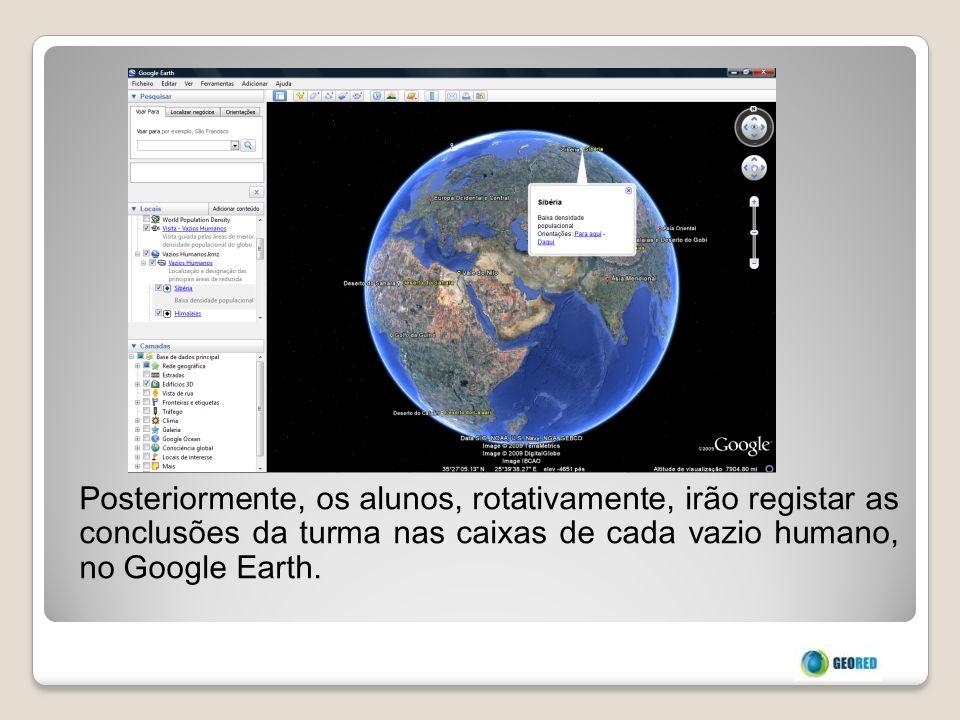 Posteriormente, os alunos, rotativamente, irão registar as conclusões da turma nas caixas de cada vazio humano, no Google Earth.