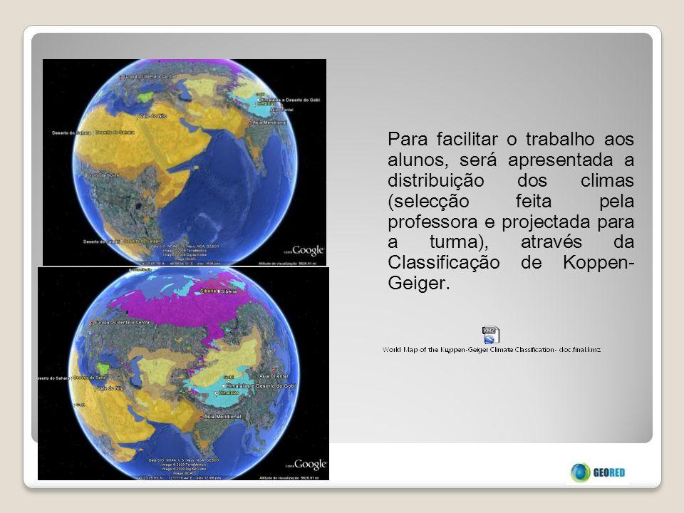 Para facilitar o trabalho aos alunos, será apresentada a distribuição dos climas (selecção feita pela professora e projectada para a turma), através da Classificação de Koppen-Geiger.