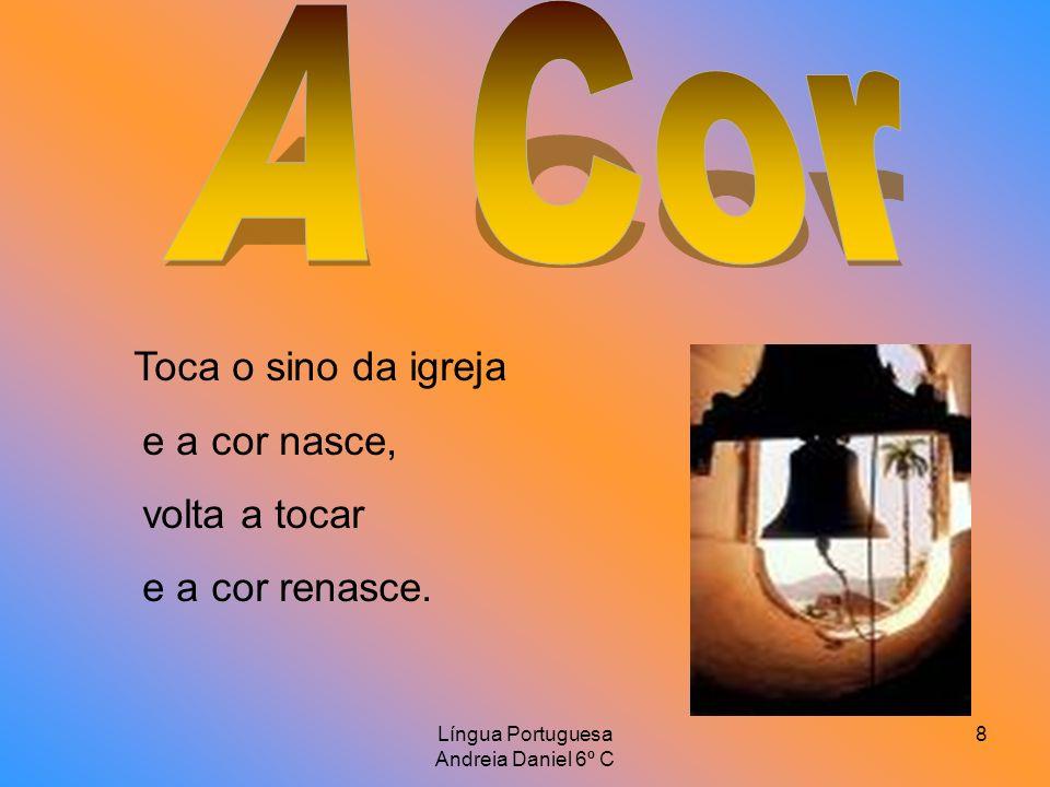 Língua Portuguesa Andreia Daniel 6º C