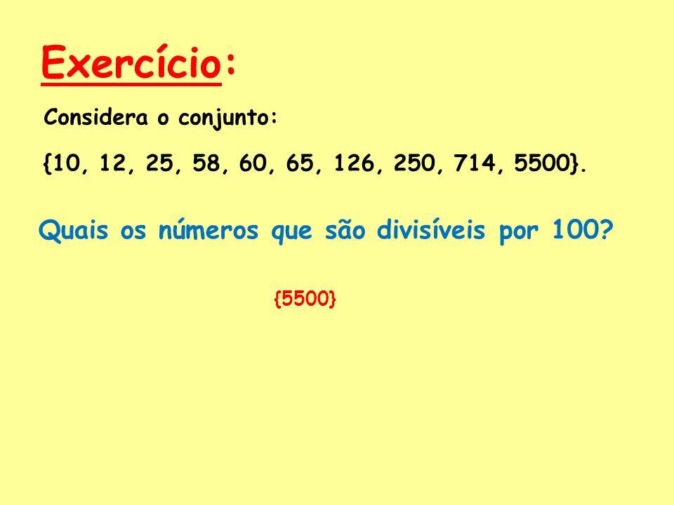 Exercício: Quais os números que são divisíveis por 100
