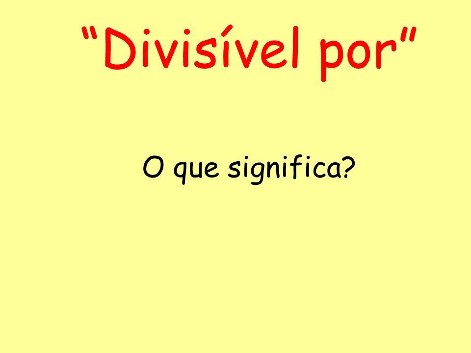 Divisível por O que significa