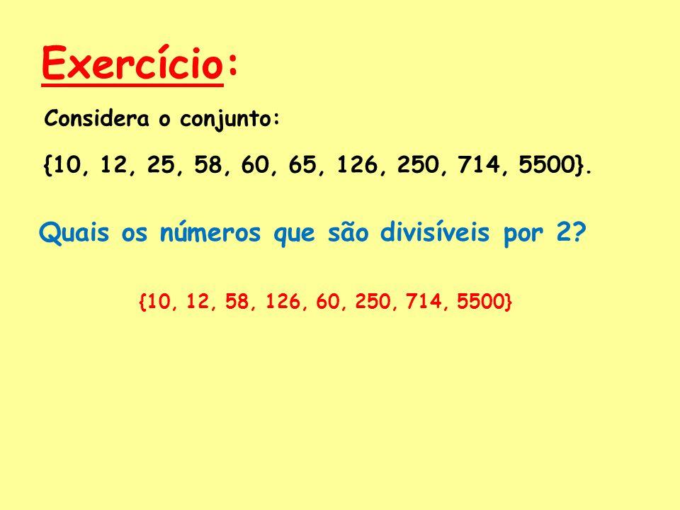 Exercício: Quais os números que são divisíveis por 2