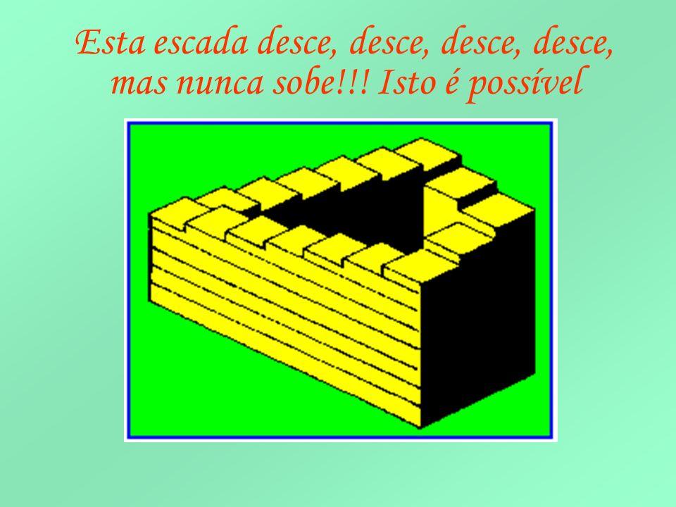Esta escada desce, desce, desce, desce, mas nunca sobe!!! Isto é possível