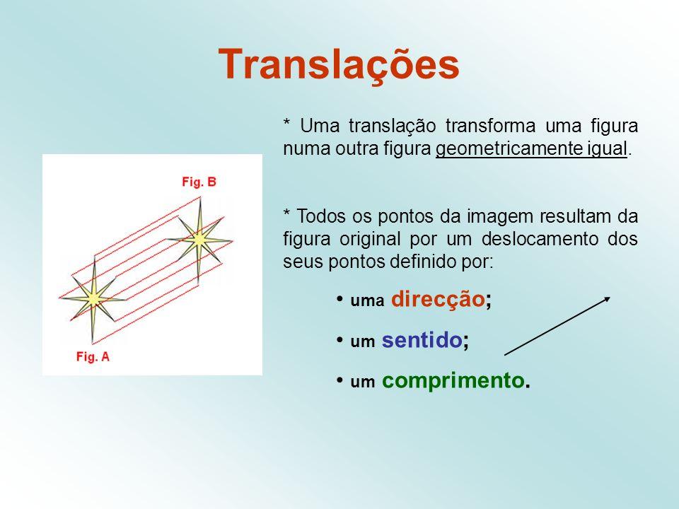 Translações uma direcção; um sentido; um comprimento.