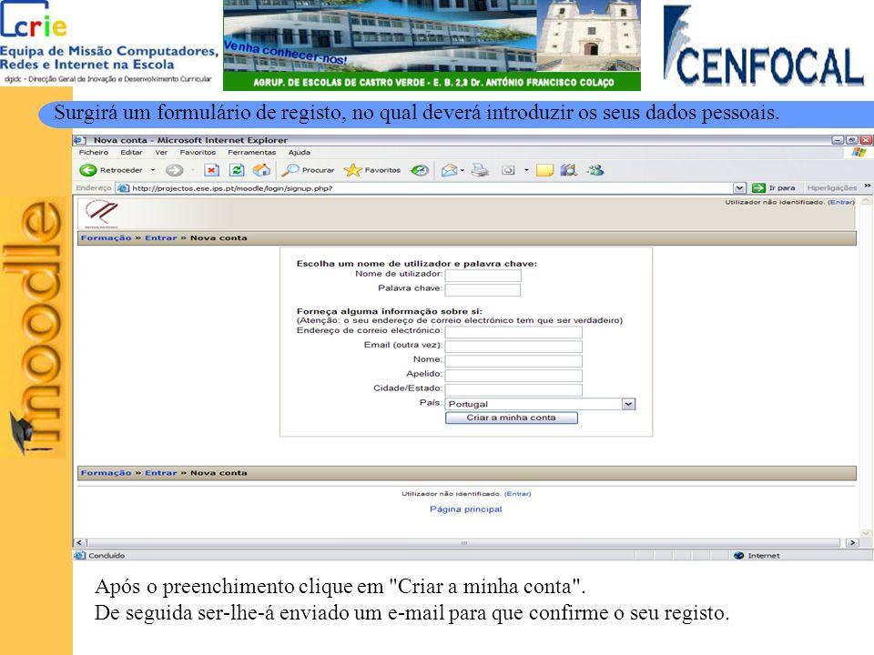 Surgirá um formulário de registo, no qual deverá introduzir os seus dados pessoais.
