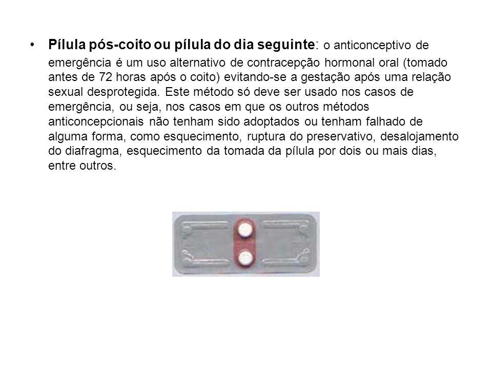 Pílula pós-coito ou pílula do dia seguinte: o anticonceptivo de emergência é um uso alternativo de contracepção hormonal oral (tomado antes de 72 horas após o coito) evitando-se a gestação após uma relação sexual desprotegida.