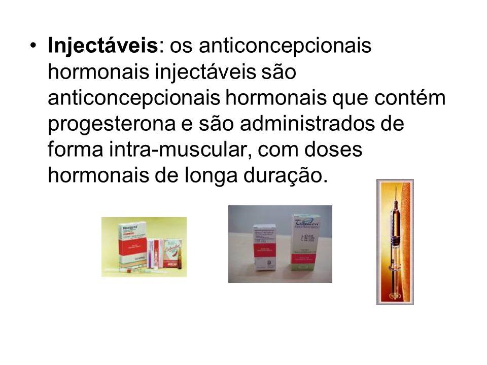 Injectáveis: os anticoncepcionais hormonais injectáveis são anticoncepcionais hormonais que contém progesterona e são administrados de forma intra-muscular, com doses hormonais de longa duração.