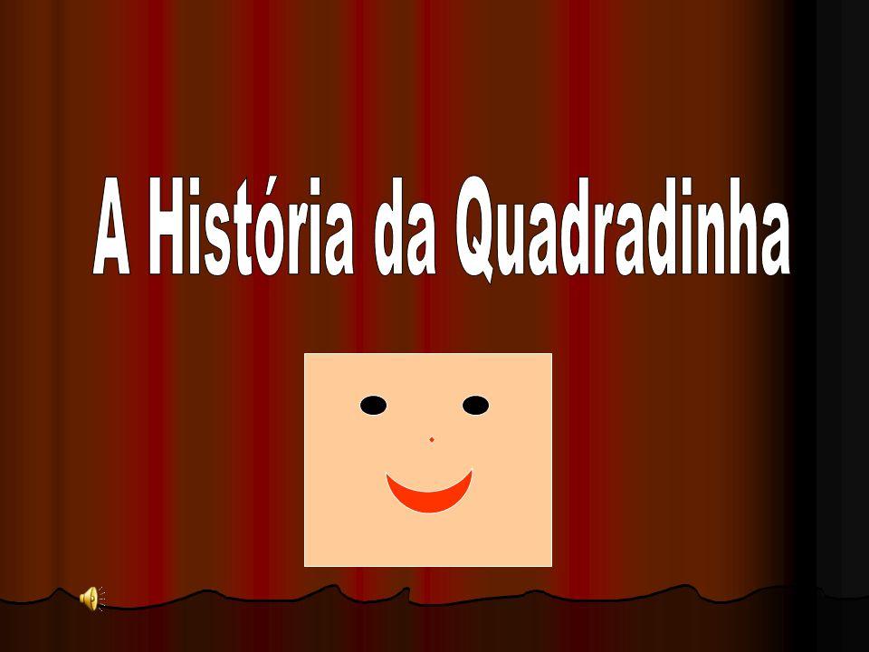 A História da Quadradinha