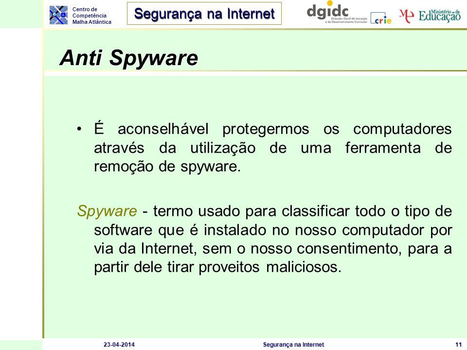 Anti Spyware É aconselhável protegermos os computadores através da utilização de uma ferramenta de remoção de spyware.