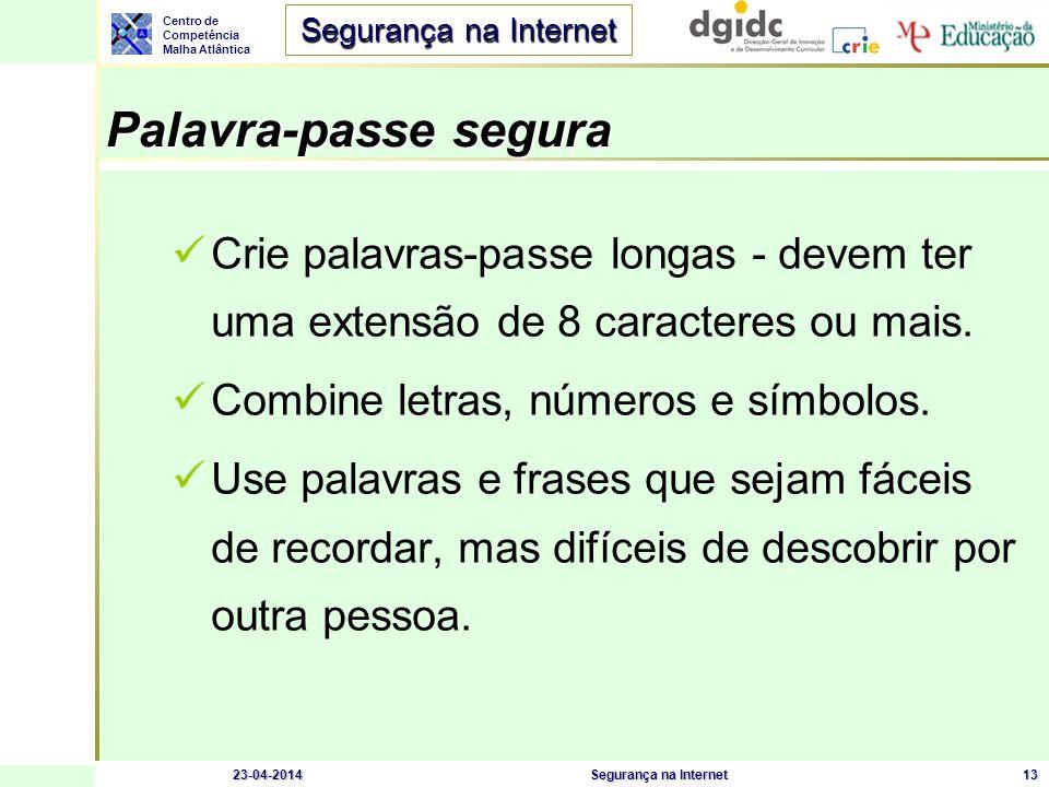 Palavra-passe segura Crie palavras-passe longas - devem ter uma extensão de 8 caracteres ou mais. Combine letras, números e símbolos.