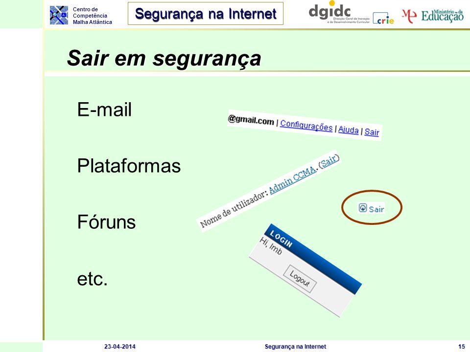 Sair em segurança E-mail Plataformas Fóruns etc. 26-03-2017