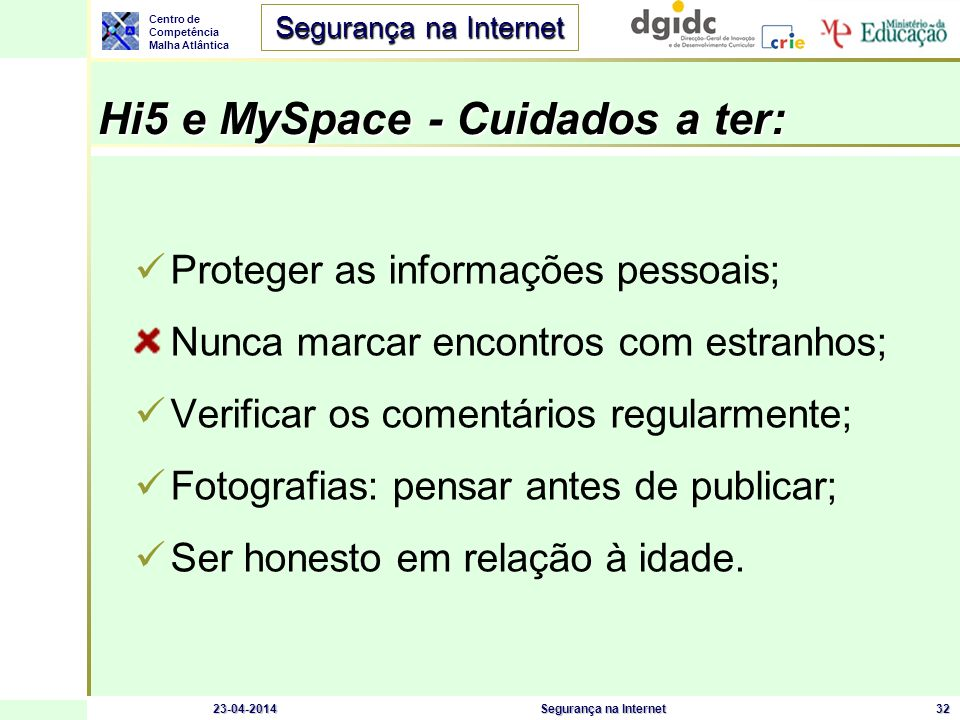 Hi5 e MySpace - Cuidados a ter: