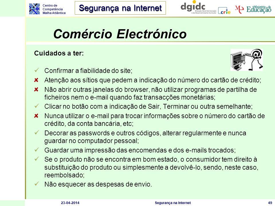 Comércio Electrónico Cuidados a ter: Confirmar a fiabilidade do site;