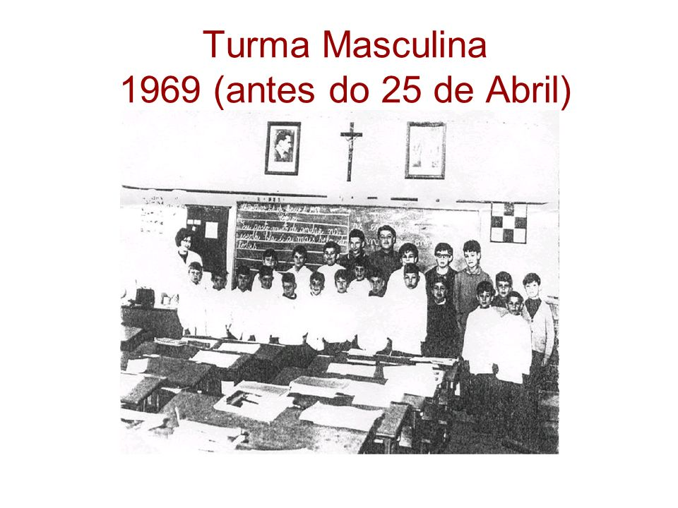 Turma Masculina 1969 (antes do 25 de Abril)