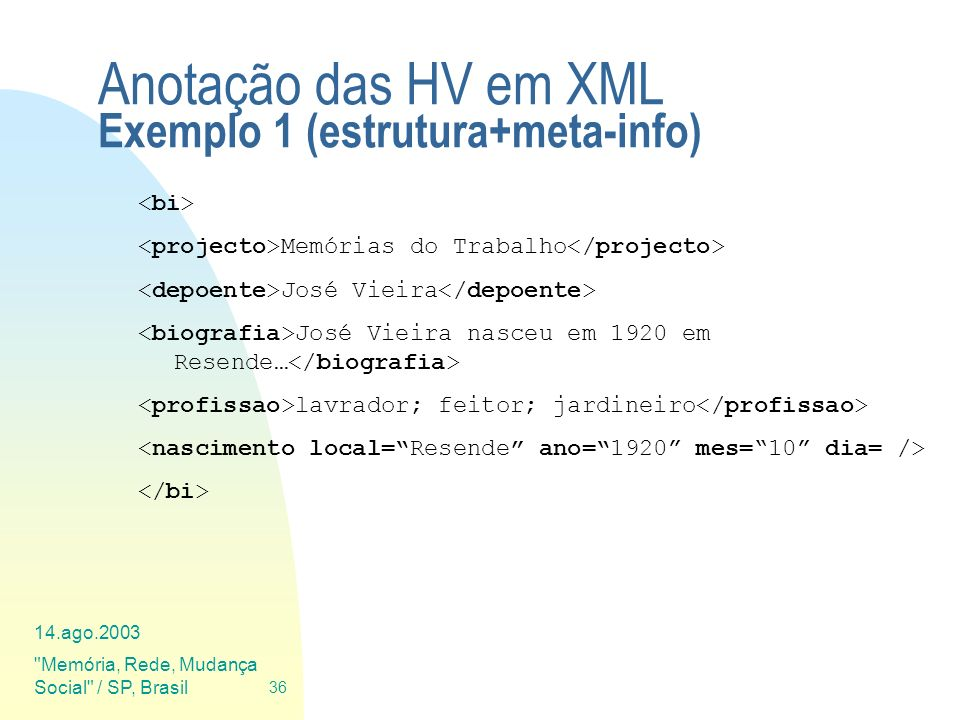 Anotação das HV em XML Exemplo 1 (estrutura+meta-info)