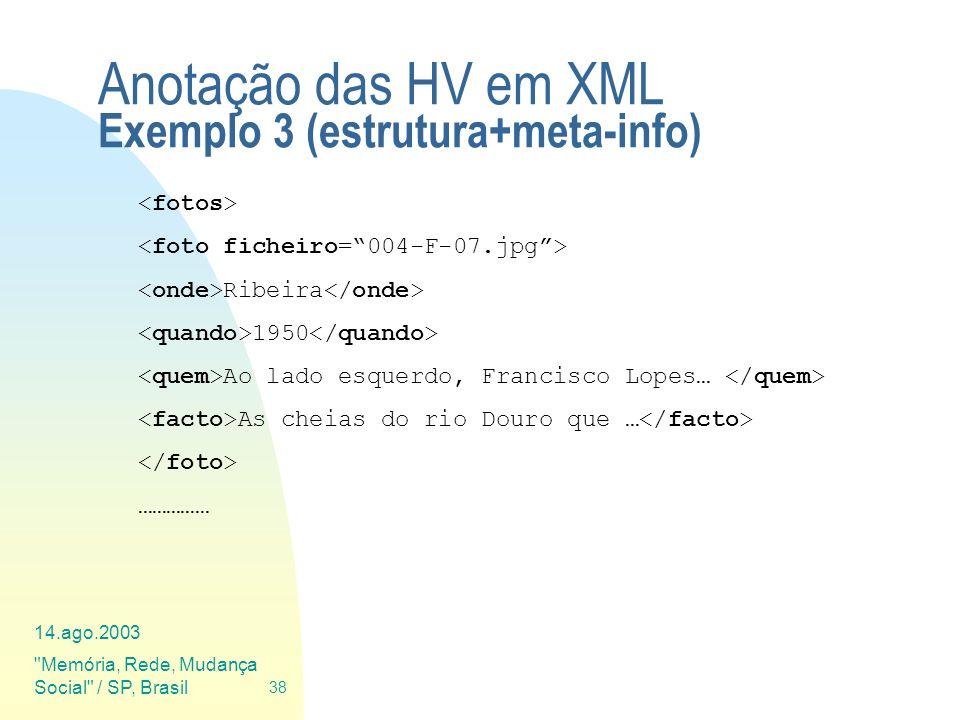 Anotação das HV em XML Exemplo 3 (estrutura+meta-info)